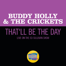 That'll Be The Day (Live On The Ed Sullivan Show, December 1, 1957)/Buddy Holly & The Crickets