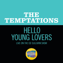 Hello Young Lovers (Live On The Ed Sullivan Show, November 19, 1967)/The Temptations