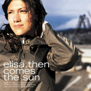 Then Comes the Sun/Elisa