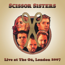 Hurrah A Year Of Ta-Dah (Live At The O2, London, UK / 2007)/Scissor Sisters