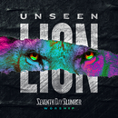 Unseen: The Lion/Seventh Day Slumber