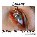 Donne-moi ton cœur (acoustique)/Louane