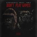 Don't Play Games (feat. DMX)/Casanova