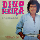 Saudades/Dino Meira