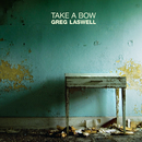 Take A Bow/Greg Laswell