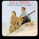 Four Strong Winds/Ian & Sylvia