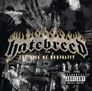 The Rise Of Brutality/Hatebreed