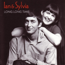 Long Long Time/Ian & Sylvia