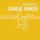Greatest Charlie Parker/Charlie Parker