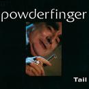 Tail/Powderfinger