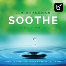 Soothe: Music To Quiet Your Mind & Soothe Your World (Vol. 1)/Jim Brickman