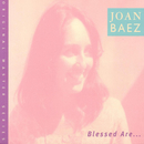 Blessed Are.../Joan Baez