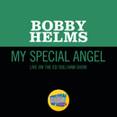 My Special Angel (Live On The Ed Sullivan Show, December 1, 1957)/Bobby Helms