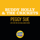 Peggy Sue (Live On The Ed Sullivan Show, December 1, 1957)/Buddy Holly & The Crickets