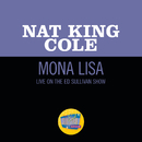 Mona Lisa (Live On The Ed Sullivan Show, March 7, 1954)/Nat King Cole