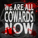 We Are All Cowards Now/Elvis Costello