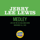 Great Balls Of Fire/What'd I Say/Whole Lotta Shakin' Goin' On (Medley/Live On The Ed Sullivan Show, November 16, 1969)/Jerry Lee Lewis
