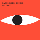 Deluded/Kate Miller-Heidke