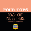 Reach Out I'll Be There (Live On The Ed Sullivan Show, October 16, 1966)/Four Tops