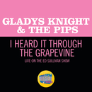 I Heard It Through The Grapevine (Live On The Ed Sullivan Show, March 29, 1970)/Gladys Knight & The Pips