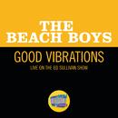 Good Vibrations (Live On The Ed Sullivan Show, October 13, 1968)/The Beach Boys