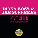 Love Child (Live On The Ed Sullivan Show, January 5, 1969)/Diana Ross