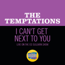 I Can't Get Next To You (Live On The Ed Sullivan Show, September 28, 1969)/The Temptations