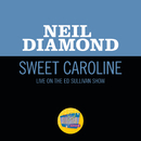 Sweet Caroline (Live On The Ed Sullivan Show, November 30, 1969)/Neil Diamond