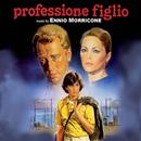 Professione figlio (Original Motion Picture Soundtrack)/Ennio Morricone