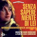Senza Sapere Niente Di Lei (Original Motion Picture Soundtrack)/Ennio Morricone