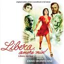 Libera, amore mio (Original Motion Picture Soundtrack)/Ennio Morricone