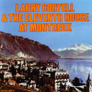 Larry Coryell & The Eleventh House At Montreaux/Larry Coryell