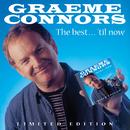 The Best...'Til Now/Graeme Connors