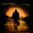 Tell The Truth/Lee Roy Parnell