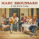A Life Worth Living (Deluxe)/Marc Broussard