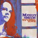 Stupid Love/Mindy Smith