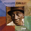 Live (Live)/Mississippi John Hurt