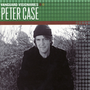 Vanguard Visionaries/Peter Case