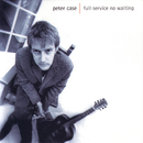Full Service, No Waiting/Peter Case