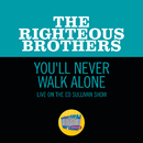 You'll Never Walk Alone (Live On The Ed Sullivan Show, November 7, 1965)/The Righteous Brothers