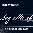 SAG ALLES AB (THE BEST OF 1994-2020)/Tocotronic