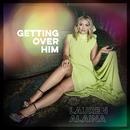 Getting Over Him (feat. Jon Pardi)/Lauren Alaina