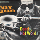 Deeds, Not Words/Max Roach