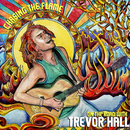 Chasing The Flame: On The Road With Trevor Hall/Trevor Hall