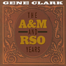 The A&M And RSO Years/Gene Clark