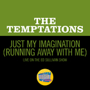 Just My Imagination (Running Away With Me) (Live On The Ed Sullivan Show, January 31, 1971)/The Temptations