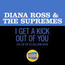 I Get A Kick Out Of You (Live On The Ed Sullivan Show, January 5, 1969)/Diana Ross