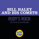 Rudy's Rock (Live On The Ed Sullivan Show, April 28, 1957)/Bill Haley & His Comets