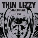 Jailbreak (Demo)/Thin Lizzy