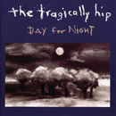 Day For Night/The Tragically Hip
